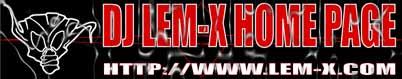 DJ LEM-X HOME PAGE